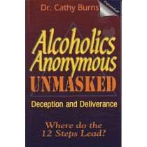 Alcoholics Anonymous Unmasked   Deception And Deliverance  (2002)  Front