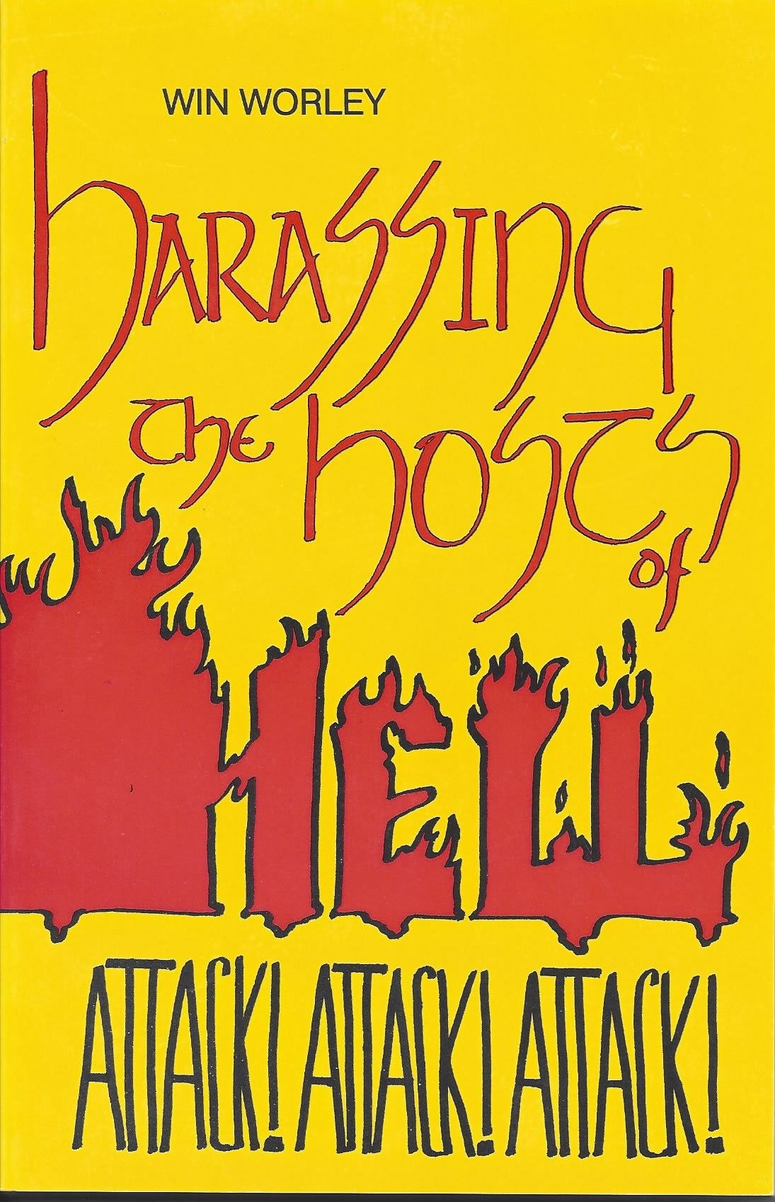 Harassing the Hosts of Hell