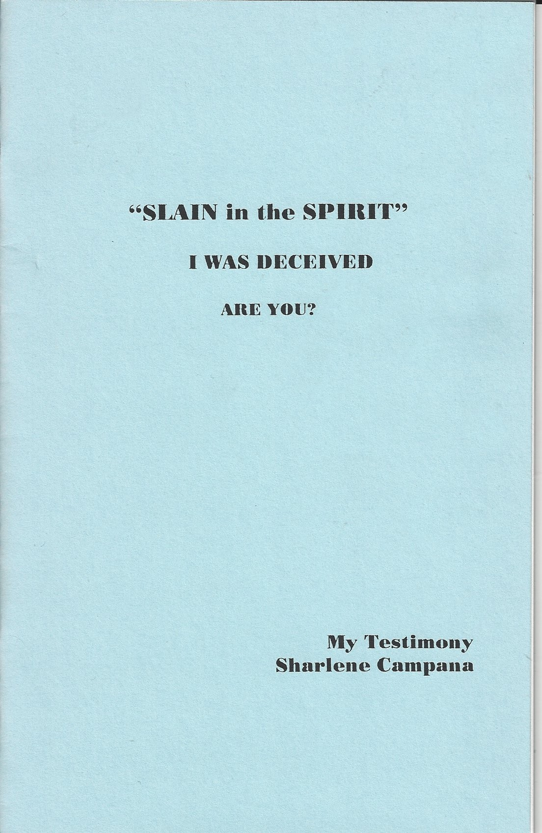 """""""SLAIN in the SPIRIT""""  I Was Deceived  Are You?  Front"""