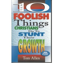 10 Foolish Things Christians Do To Stunt Their Growth  (1996)  Front