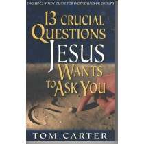 13 Crucial Questions Jesus Wants To Ask You  (1999)  Front