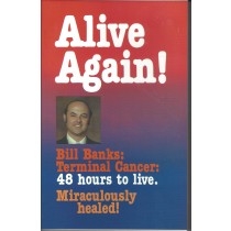 Alive Again!  Bill Banks: Terminal Cancer: 48 Hour To Live  Miraculously Healed!  (1977)  Front