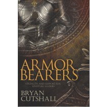 Armor Bearers   Strength And Support For Spiritual Leaders  (2005)  Front