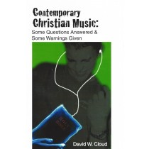 Contemporary Christian Music:  Some Questions Answered & Some Warnings Given  (2006)  Front