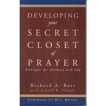 Developing Your Secret Closet Of Prayer   Principles For Intimacy With God  (1998)  Front