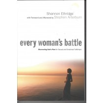 Every Woman's Battle  Discovering God's Plan For Sexual And Emotional Fulfillment  (2003)  Front
