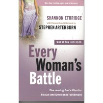Every Woman's Battle  Discovering God's Plan For Sexual And Emotiona Fulfillment  Workbook Included  (2003)  Front