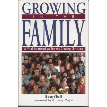 Growing In The Family    8 Vital Relationships For the Growing Christian  (2000)  Front