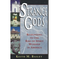 Strange Gods  Responding To The Rise Of Spirit Worship In America  (1998)  Front
