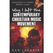 Confessions Of A Former Worship Leader  Why I Left The Contemporary Chirstian Movement  (2002)  Front